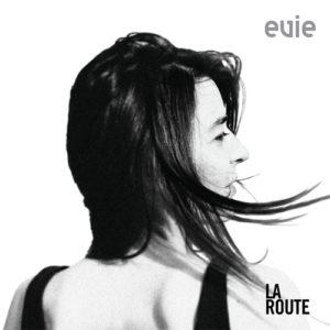 EVIE _ MUSIQUE _ ALBUM LA ROUTE